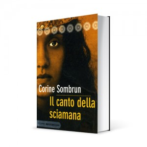 "Photo du livre ""Il canto della sciamana"" de Corine Sombrun (Éd. Piemme / 2008)"