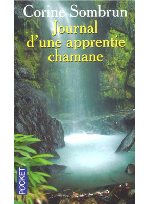 "Photo de la couverture du livre ""Journal d'une apprentie chamane"" de Corine Sombrun (Éd. Pocket / 2004)"