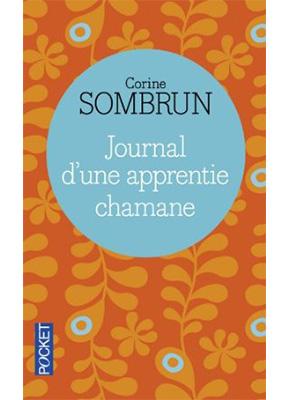 """Photo de la couverture de la réédition du livre """"Journal d'une apprentie chamane"""", de Corine Sombrun (Éd. Pocket / 2014)"""