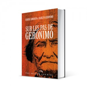Photo du livre &quot;Sur les pas de Geronimo&quot; de Corine Sombrun (d. Albin Michel / 2008)