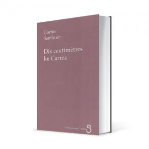 """Photo du livre """"Dix centimètres, loi Carrez"""" de Corine Sombrun (Éd. Belfond / 2004)"""