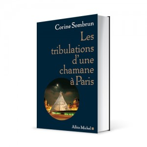 "Photo du livre ""Les tribulations d'une chamane à Paris"" de Corine Sombrun (Éd. Albin Michel / 2007)"