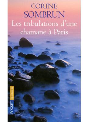 """Photo de la couverture du livre """"Les tribulations d'une chamane à Paris, de Corine Sombrun (Éd. Pocket / 2009)"""