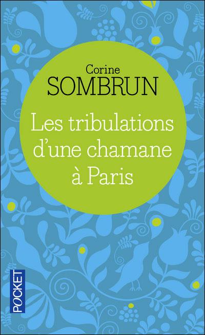 """Photo de la couverture de la réédition du livre """"Les tribulations d'une chamane à Paris, de Corine Sombrun (Éd. Pocket / 2009)"""