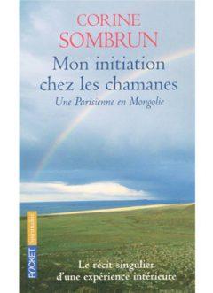 """Photo de la couverture du livre """"Mon initiation chez les chamanes"""" de Corine Sombrun (Éd. Pocket / 2005)"""